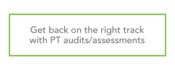 Get back on the right track with PT audits/assessments